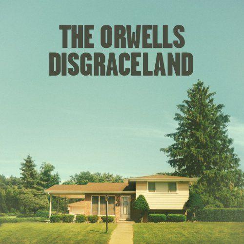 Orwells - Disgraceland