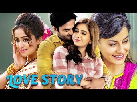 South Indian Full Love Story Movie 2020 New Release Hindi Dubbed South Movie Youtube In 2020 With Images Love Story