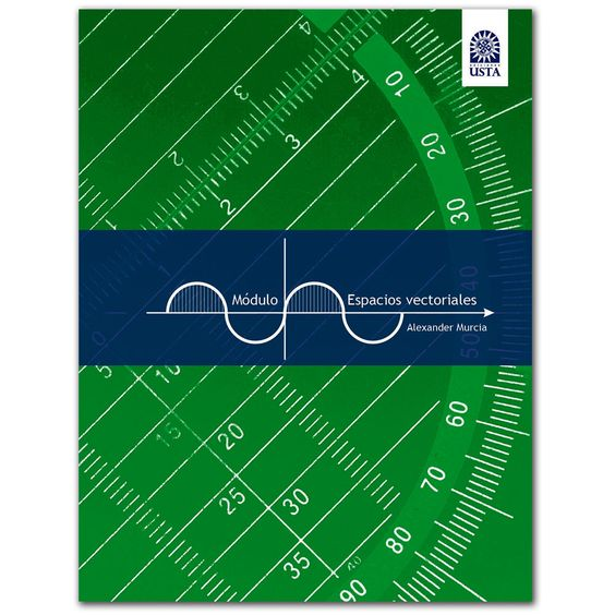 Módulo. Espacios vectoriales  http://www.librosyeditores.com/tiendalemoine/ciencias-ingenieria/3066-modulo-espacios-vectoriales.html  Editores y distribuidores