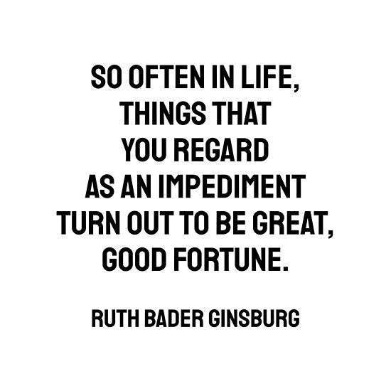 So Often In Life Things That You Regard As An Impediment Turn Out To Be Great Good Fortune Inspirational Quotes Posters Quote Posters Inspirational Quotes