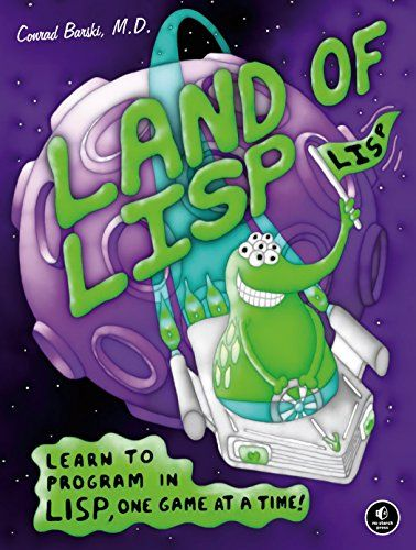 Download Pdf Land Of Lisp Learn To Program In Lisp One Game At A Time Free Epub Mobi Ebooks First Game Lisp Learning