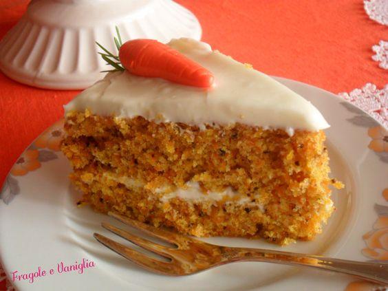 "TORTA DI CAROTE O CARROT CAKE | Sloppina in cucina ""Fragole e Vaniglia"""