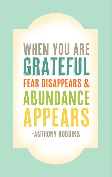 when you are grateful abundance appears: