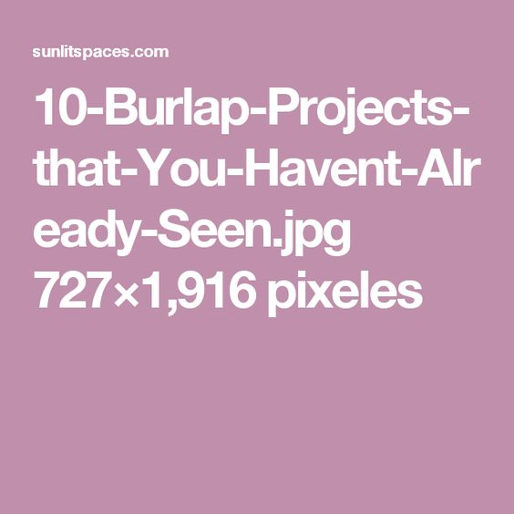 10-Burlap-Projects-that-You-Havent-Already-Seen.jpg 727×1,916 pixeles