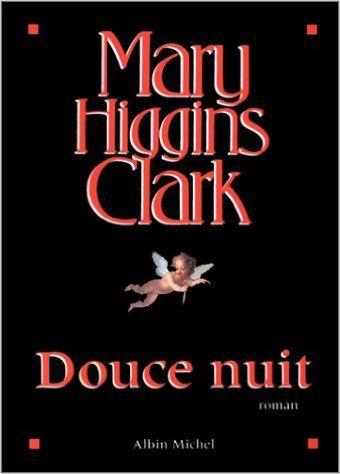 Douce Nuit: Amazon.com: Mary Higgins Clark: Books