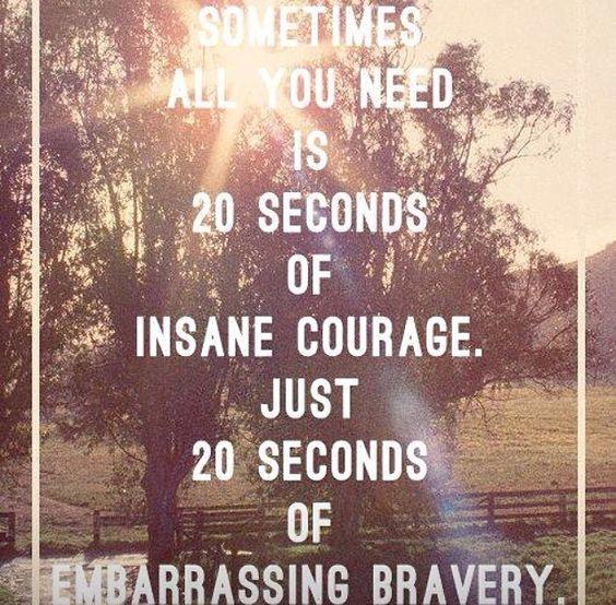 #courage #bravery