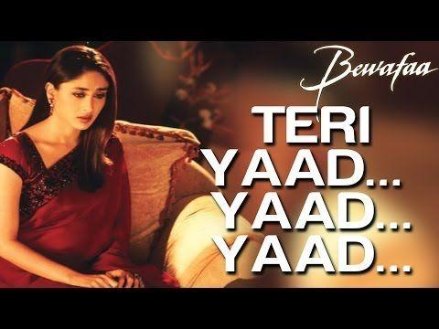Teri Yaad Yaad Yaad Video Song Bewafaa Anil Kapoor Kareena Kapoor Youtube Saddest Songs Songs New Hindi Songs