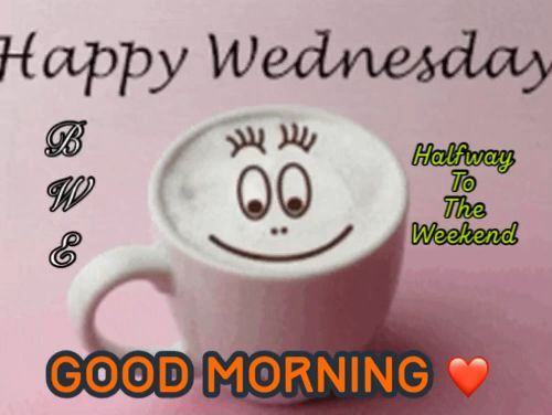Have A Blessed Wednesday In 2020 Good Morning Wednesday