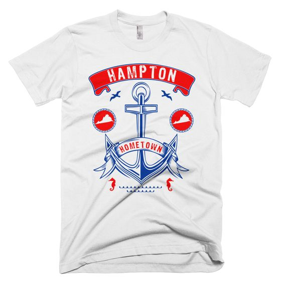 SIZE CHART Your pride for your Hometown of Hampton isn't going anywhere, anytime soon and this t-shirt design let's you show it off by making that fact very clear to anyone and everyone that your prid