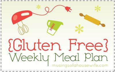 {Gluten Free} Weekly Meal Plan