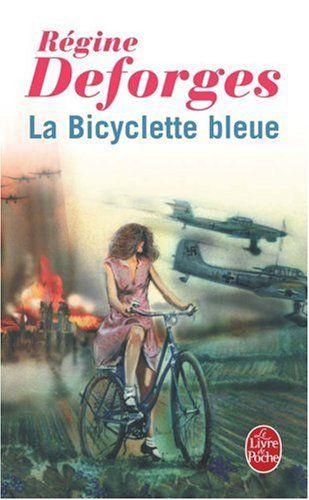 La Bicyclette bleue, tome 1 - Régine Deforges - Livres