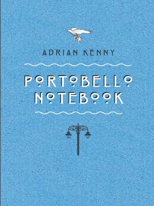 Title details for Portobello Notebook by Adrian Kenny - Available