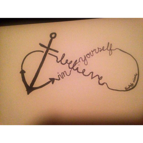 Believe in Yourself anchor tattoo design idea By Kimberly Civetta