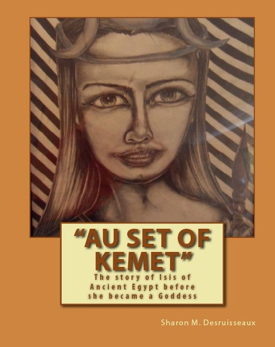 """Au Set of Kemet"" second edition  by Sharon Desruisseaux.  You can join her on  Facebook at Sharondnovels"