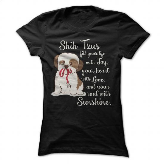Shih Tzu fill your life with Joy - #mothers day gift #funny gift