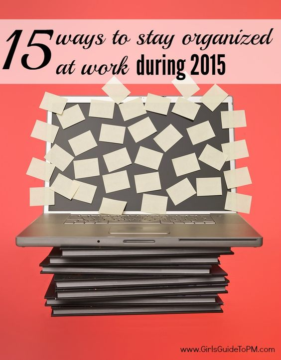 Tips about How Exactly To Remain Organized at Work