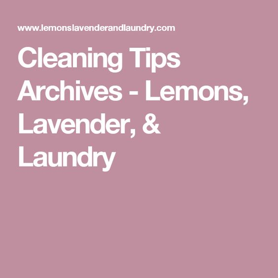 Cleaning Tips Archives - Lemons, Lavender, & Laundry