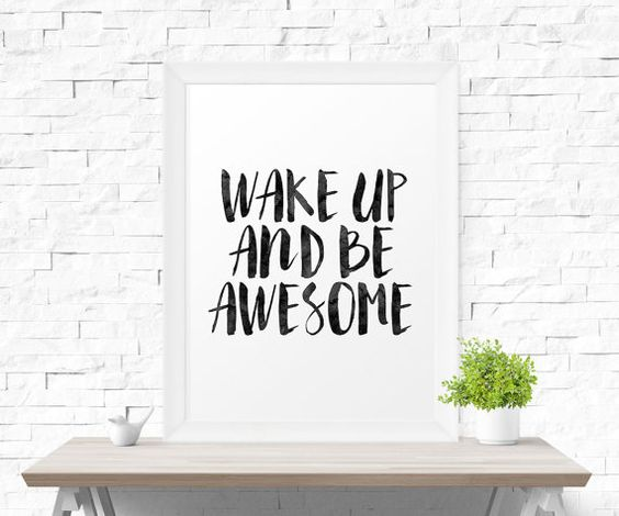 Wake Up And Be Awesome Motivational by MotivationalThoughts