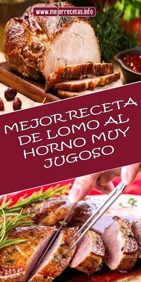 Mejor Receta De Lomo Al Horno Muy Jugoso Recetas Lomo Horno Jugoso Carne Recetas De Lomo Lomo De Cerdo Al Horno Carne De Res Al Horno