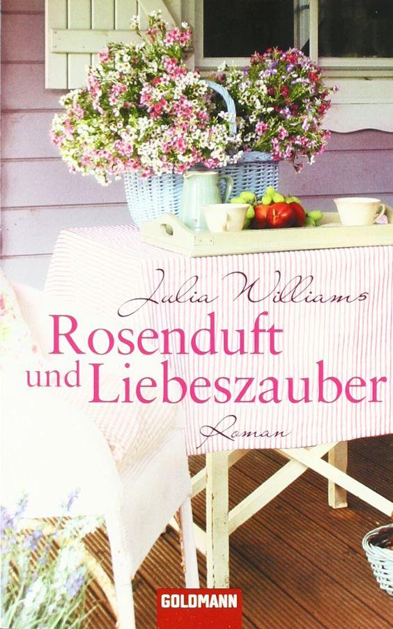 Julia Williams - Rosenduft und Liebeszauber