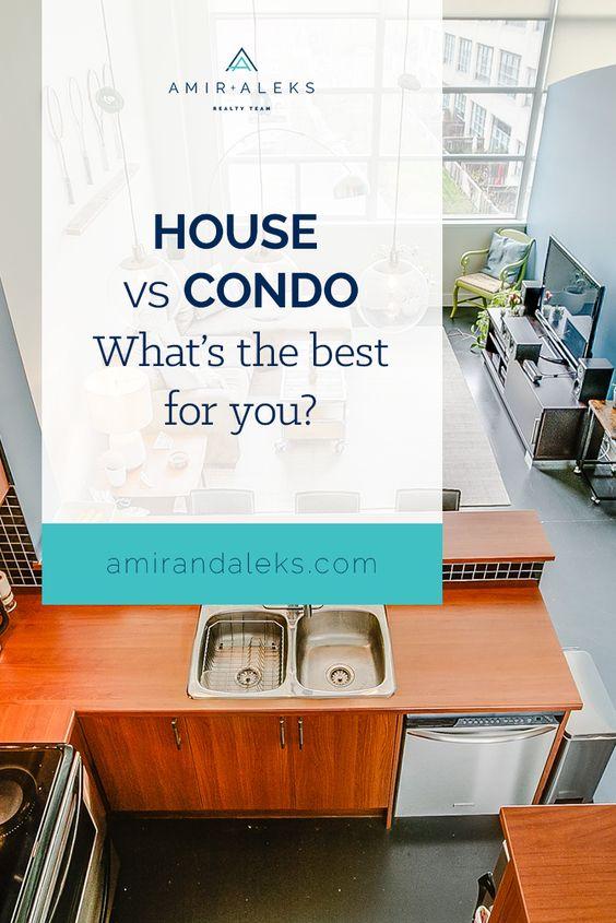 House Vs Condo Living Buying A Condo Condo Living Home Buying