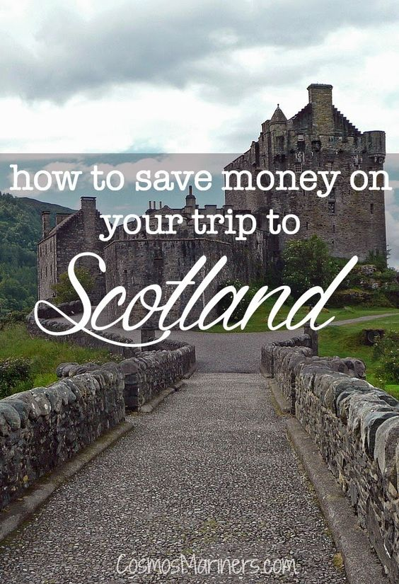 How to Save Money on Your Trip to Scotland   CosmosMariners.com