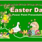 Easter Day  ** History of Easter Day ** Where do Easter Egg and Bunny come from?   Other interesting items:  1. Human and The Environment Power Poi...