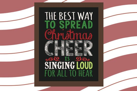 The best way to spread christmas cheer is singing loud for all to hear Elf movie quote Chalkboard inspired Christmas printable etsy instant download