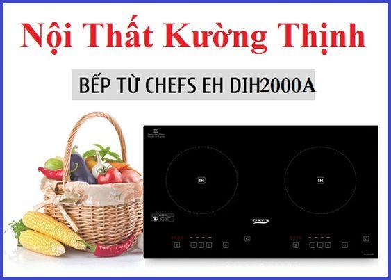 Bếp từ Chefs EH DIH200A xuất xứ Việt Nam nhưng đáng để mua