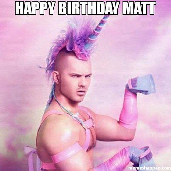 932208780f2d3bc9159a88cc2b1f4232 happy birthday memes birthday wishes happy birthday matt memes pinterest happy birthday, unicorns,Happy Birthday Matt Meme