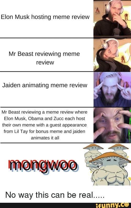 Elon Musk Hosting Meme Review Mr Beast Reviewing Meme Jaiden Animating Meme Review Mr Beast Reviewing A Meme Review Where Elon Musk Obama And Zucc Each Host Th Owned Meme Lil