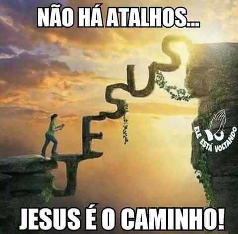 JESUS é o caminho,...