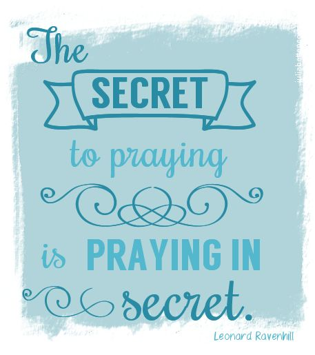 the secret to praying inspirational quote by leonard