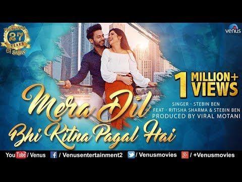 Very Beautiful Song Mera Dil Bhi Kitna Pagal Hai Stebin Ben Ritisha 27 Years Of Saajan Romantic Songs Songs Mera