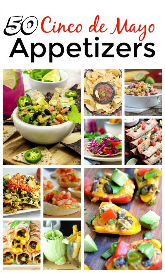 Fiesta Time! Over 50 Cinco de Mayo Appetizers to Satisfy a Crowd