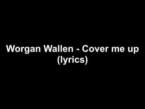 Morgan Wallen Cover Me Up Lyrics Lyrics Music Publishing Youtube
