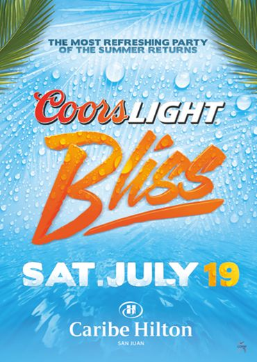 Regresa el evento más refrescante del verano, el Coors Light Bliss sábado 19 de julio en el Caribe Hilton. Boletos en Ticket Center www.tcpr.co