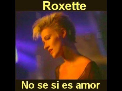 No Sé Si Es Amor Roxette Letra En Inglés English Lyrics Spanish English Música Canciones Musica Del Recuerdo Letras De Música