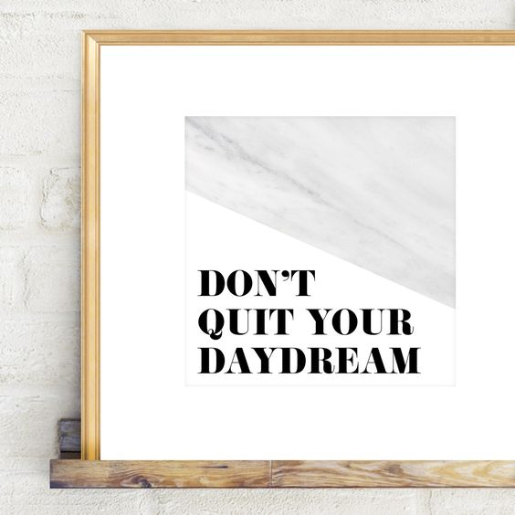 Don't Quit your daydream FREE art printable