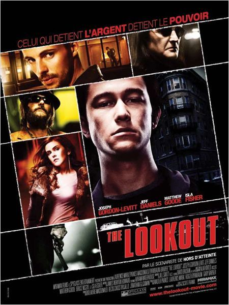 The Lookout - 2007 - directed by : Scott Frank - cast : Joseph Gordon-Levitt, Jeff Daniels, Isla Fisher, Matthew Goode, Laura Vandervoort, Carla Gugino, Billy Burke