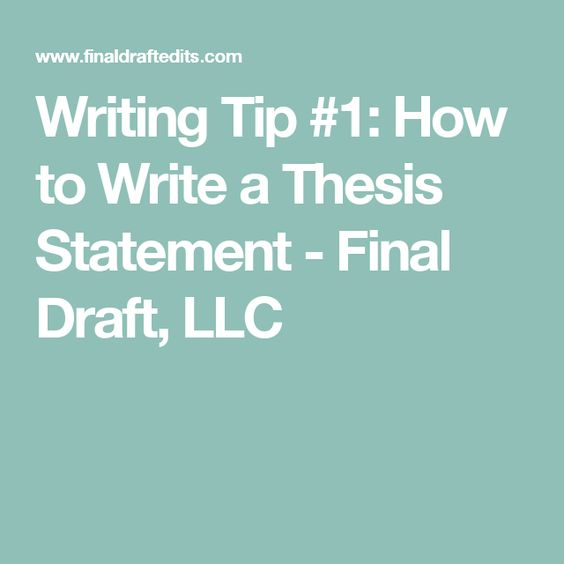 Writing Tip #1: How to Write a Thesis Statement - Final Draft, LLC