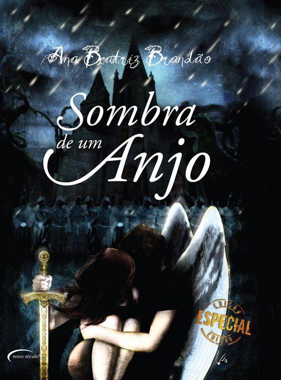 Sombra de um anjo: 2ª edição, Ana Beatriz Brandão.