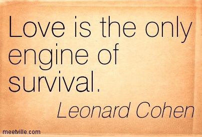 Leonard+Cohen+Love+Life | Leonard Cohen : Love is the only engine of survival. survival, love ...: