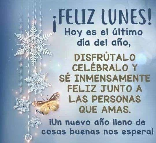 Ultimo Dia Ultimo Dia Del Año Saludos De Buenos Dias Frases De Año Nuevo