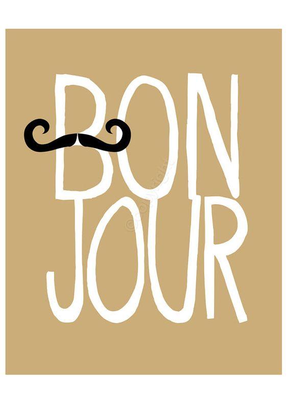 Bonjour - 8 x 10 Zoll drucken. Französische Anführungszeichen mit Schnurrbart und Hand gezeichnet Typ. (Wählen Sie Ihre Farbe)