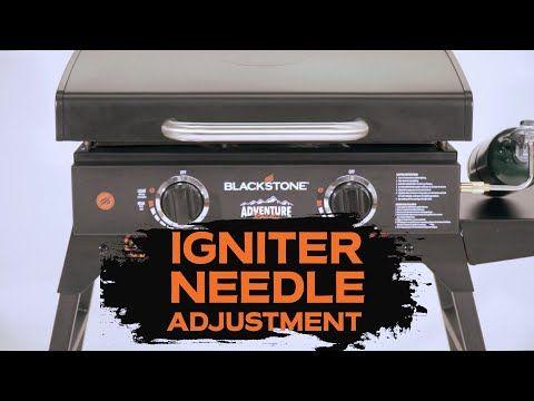Igniter Needle Adjustment Blackstone Griddle Youtube Blackstone Griddle Griddles Blackstone