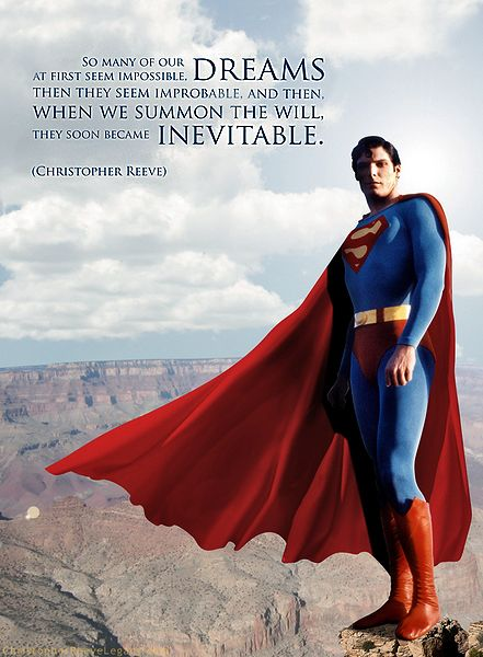 Christopher Reeve as Superman, his quote on dreams