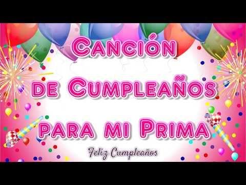 Canción Hermosa De Cumpleaños Para Mi Prima Youtube Fraces De Feliz Cumpleaños Feliz Cumpleaños Primita Hermosa Feliz Cumpleaños Hermosa