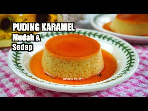Puding Karamel Paling Sedap Dan Mudah Resepi Puding Karamel Kukus Kuih Buka Puasa Youtube Puding Karamel Puding Hidangan Penutup