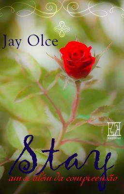 """Ler """"Stay - Amor Além da Compreensão - Parte 01 - Início"""" #wattpad #romance"""